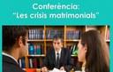 """Conferència: """"Les crisis matrimonials"""""""